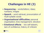 challenges in he 3