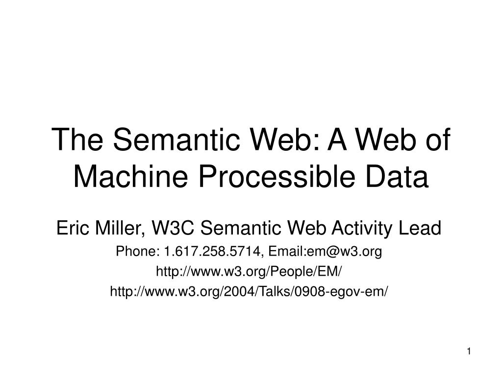 the semantic web a web of machine processible data l.