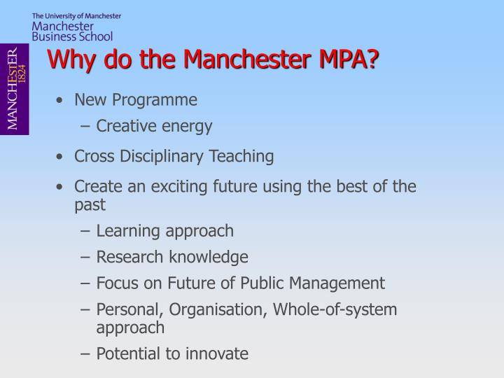 Why do the manchester mpa