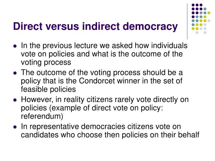 Direct versus indirect democracy