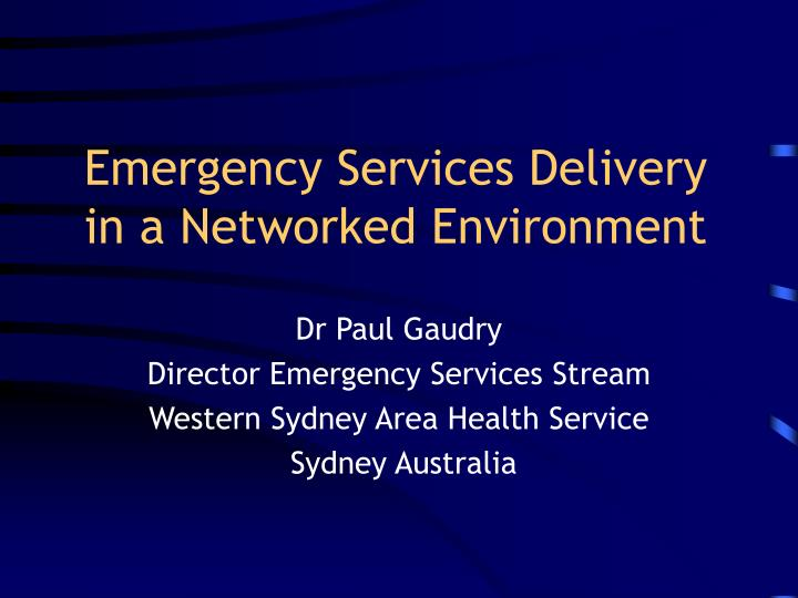 emergency services delivery in a networked environment n.