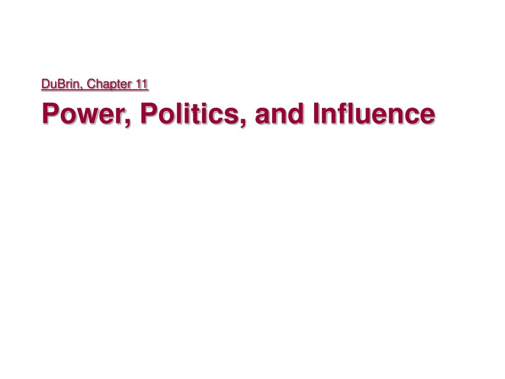 dubrin chapter 11 power politics and influence l.