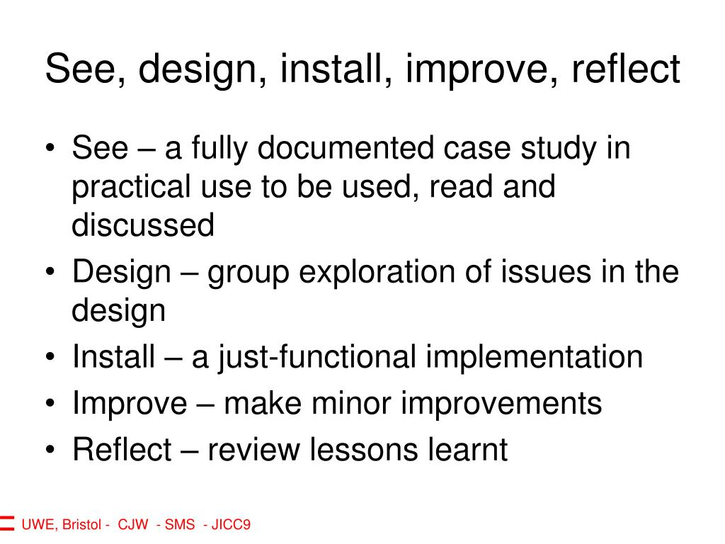 See, design, install, improve, reflect