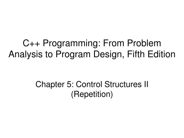 c programming from problem analysis to program design fifth edition n.