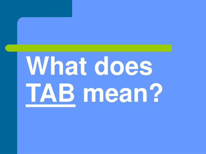 What does tab mean