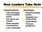 new leaders take note