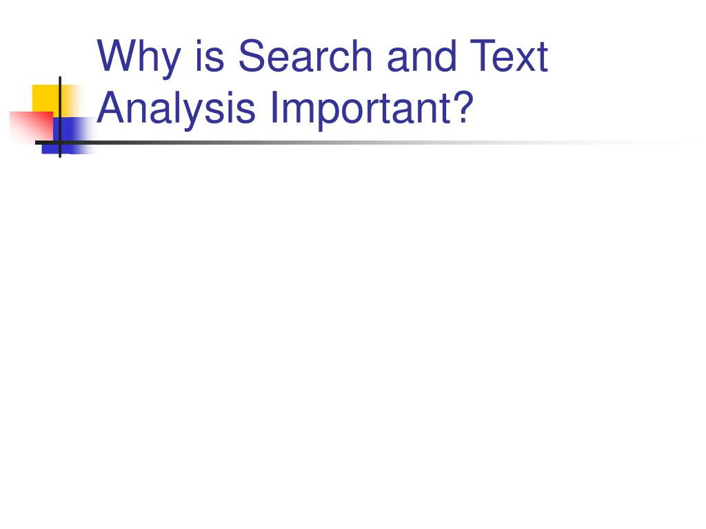 Why is Search and Text Analysis Important?