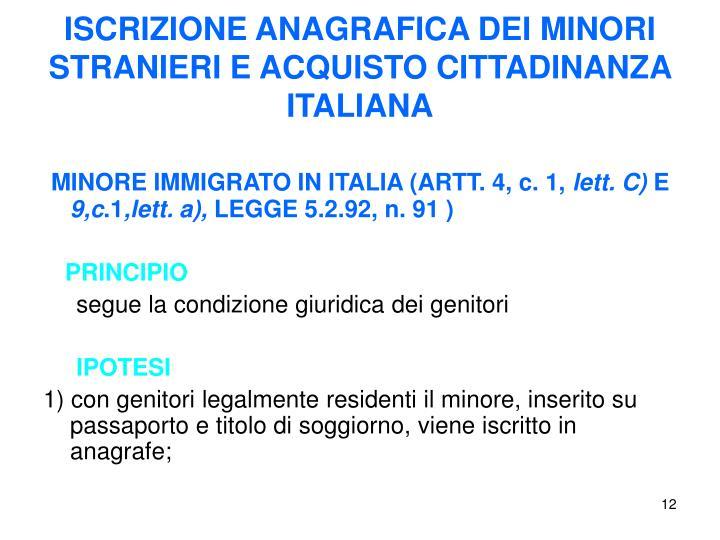 ISCRIZIONE ANAGRAFICA DEI MINORI STRANIERI E ACQUISTO CITTADINANZA ITALIANA