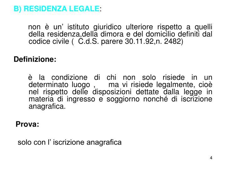 B) RESIDENZA LEGALE