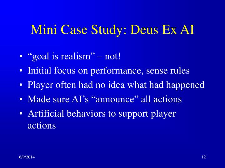 Mini Case Study: Deus Ex AI