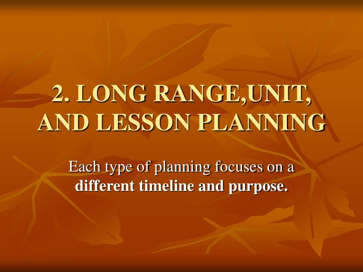 2 long range unit and lesson planning n.