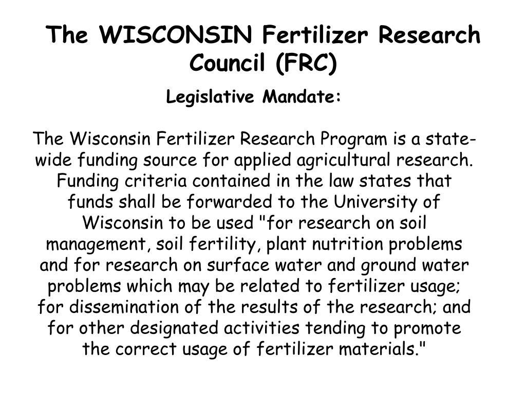 The WISCONSIN Fertilizer Research Council (FRC)