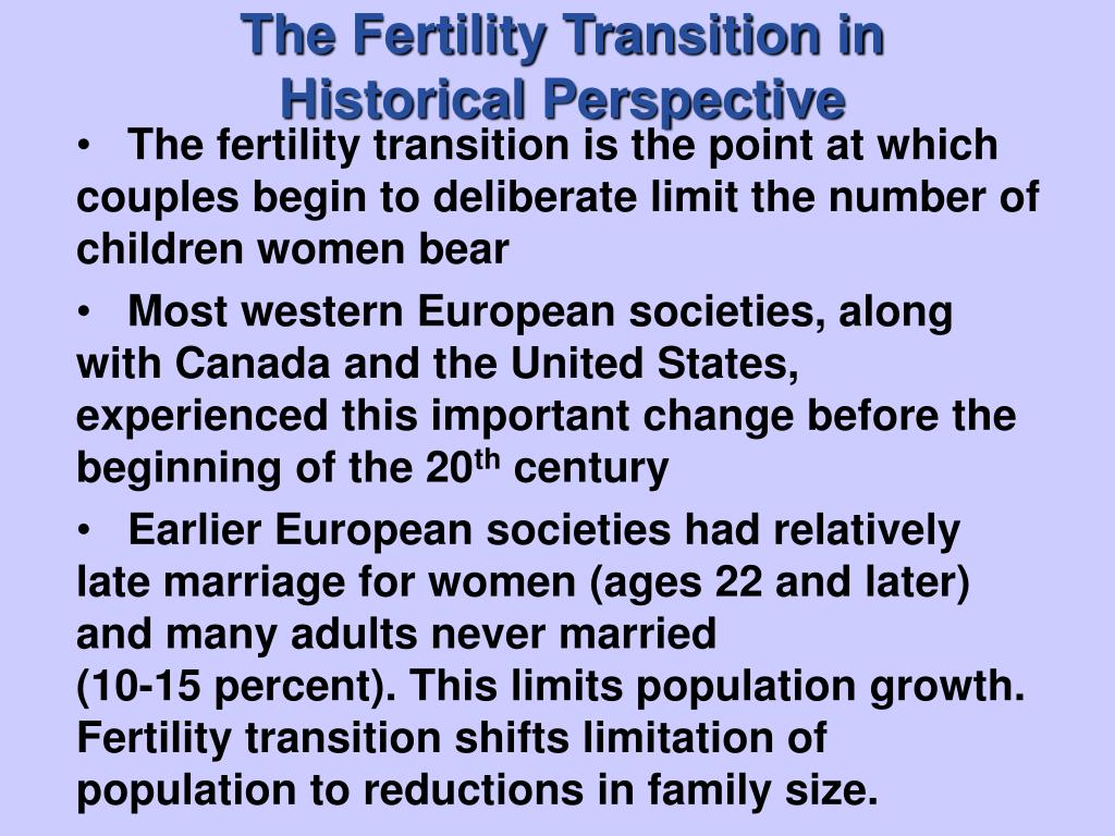 The Fertility Transition in                                Historical Perspective