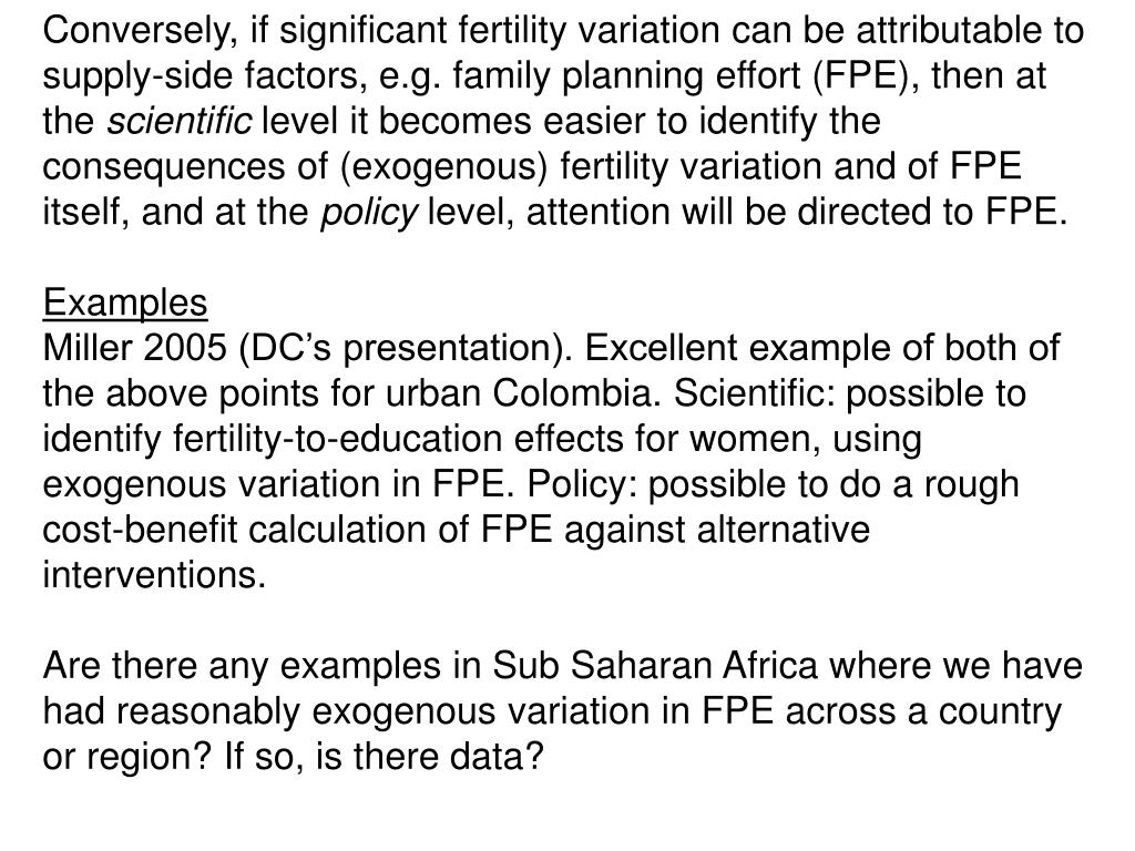 Conversely, if significant fertility variation can be attributable to supply-side factors, e.g. family planning effort (FPE), then at the