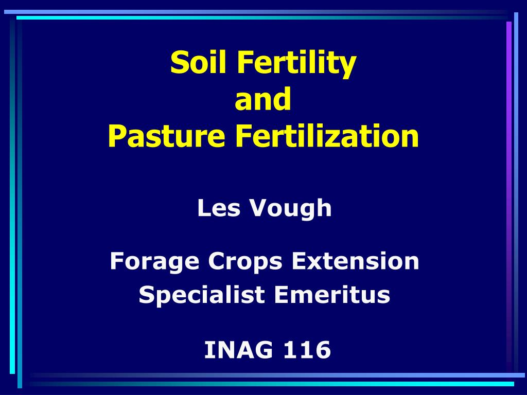 soil fertility and pasture fertilization l.