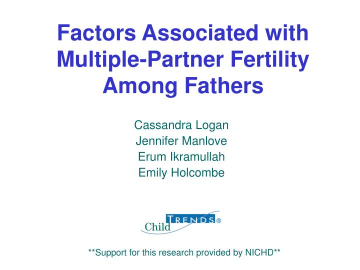 Factors associated with multiple partner fertility among fathers