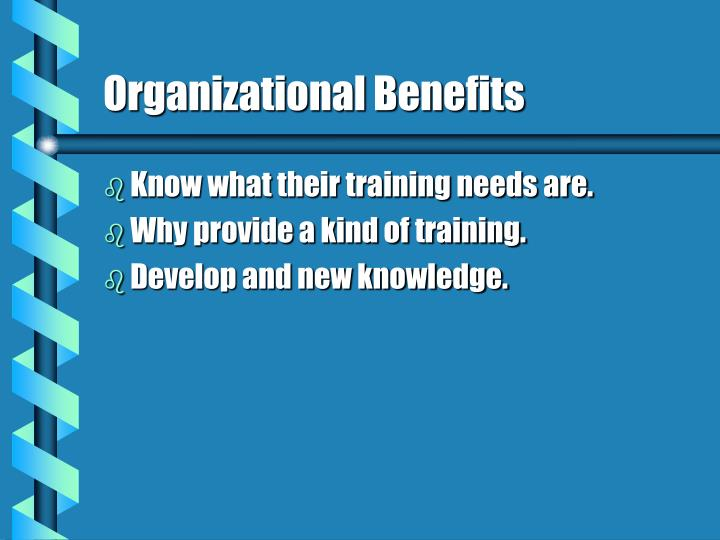 Organizational Benefits