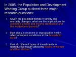 in 2005 the population and development working group outlined three major research questions