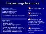 progress in gathering data