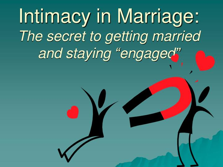 intimacy in marriage the secret to getting married and staying engaged n.