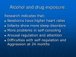 alcohol and drug exposure