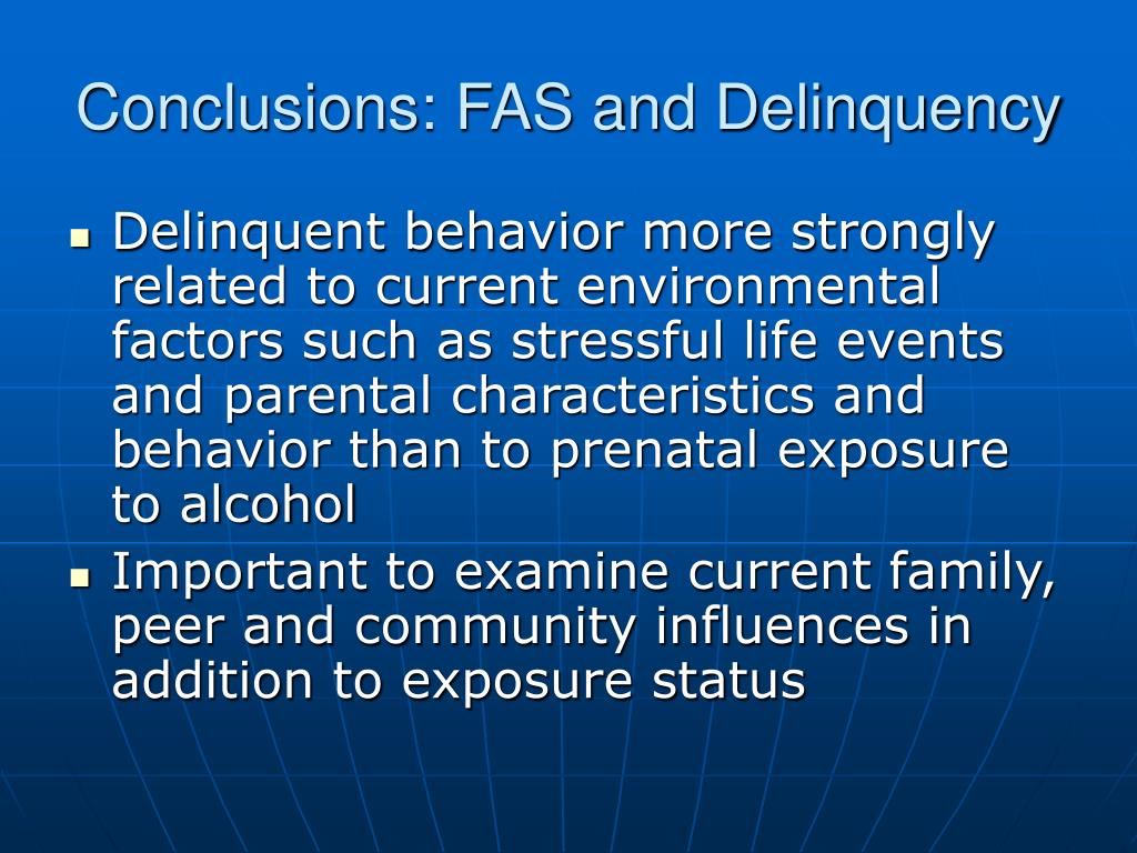 Conclusions: FAS and Delinquency