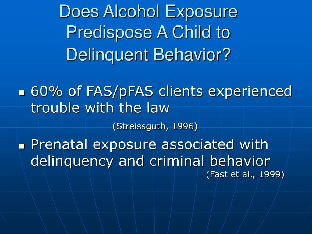 Does Alcohol Exposure Predispose A Child to Delinquent Behavior?
