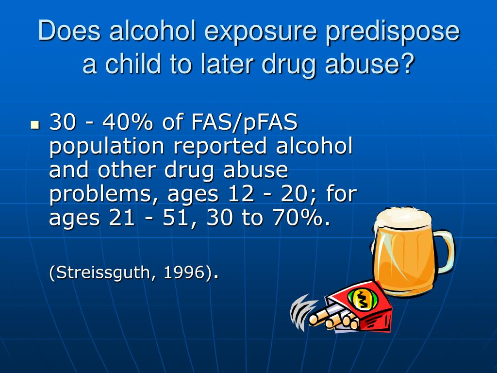 Does alcohol exposure predispose a child to later drug abuse?