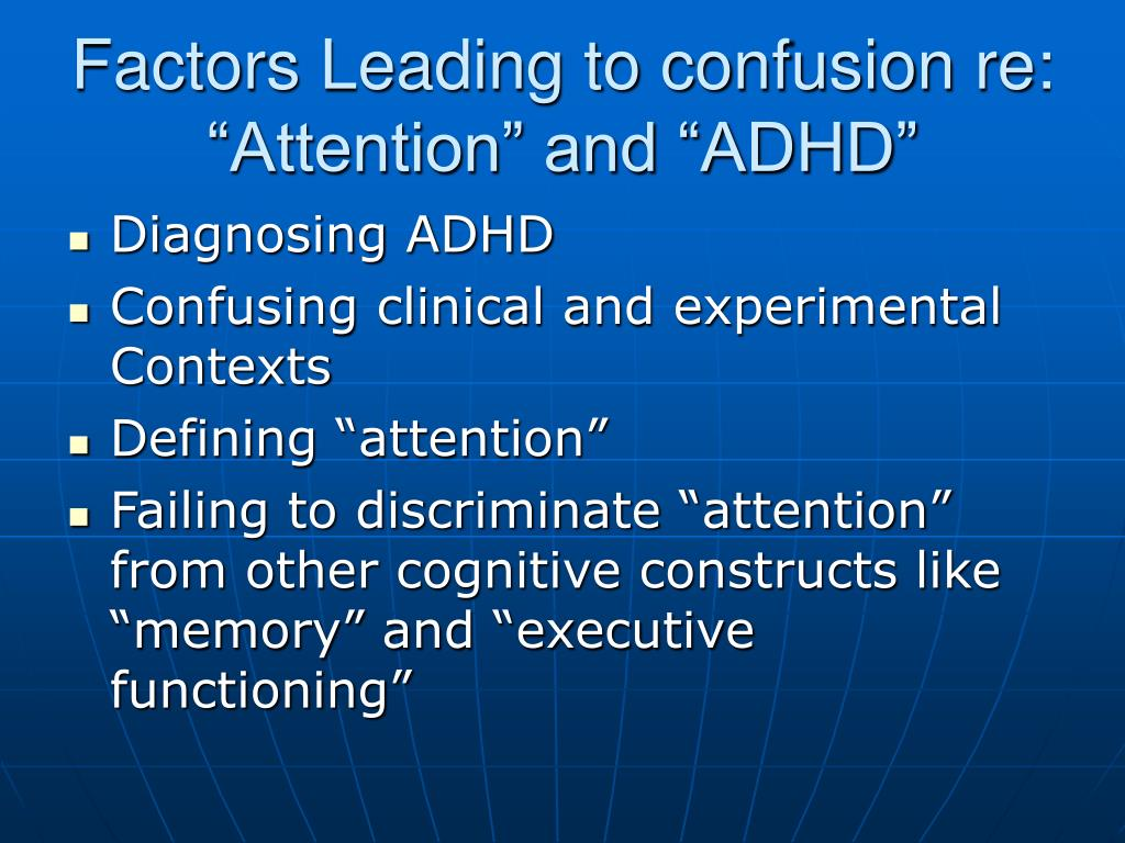 "Factors Leading to confusion re: ""Attention"" and ""ADHD"""