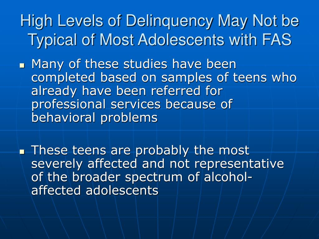 High Levels of Delinquency May Not be Typical of Most Adolescents with FAS