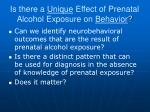 is there a unique effect of prenatal alcohol exposure on behavior