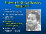 problems in clinical samples without fas