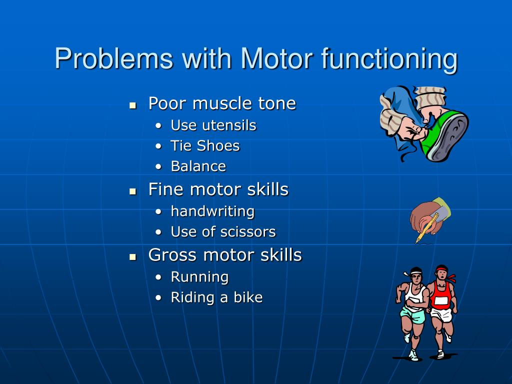 Problems with Motor functioning