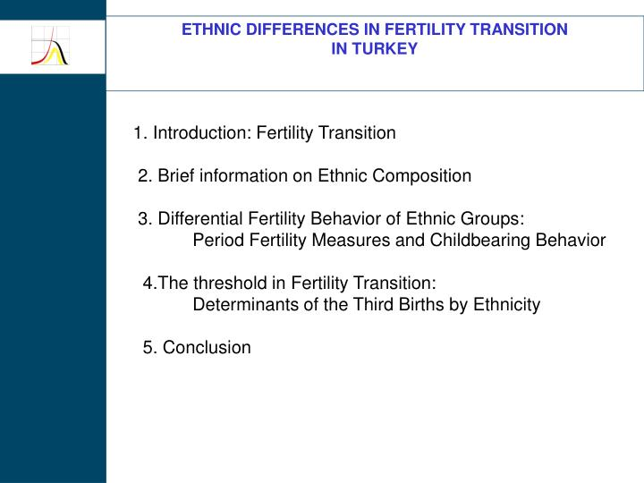 ETHNIC DIFFERENCES IN FERTILITY TRANSITION