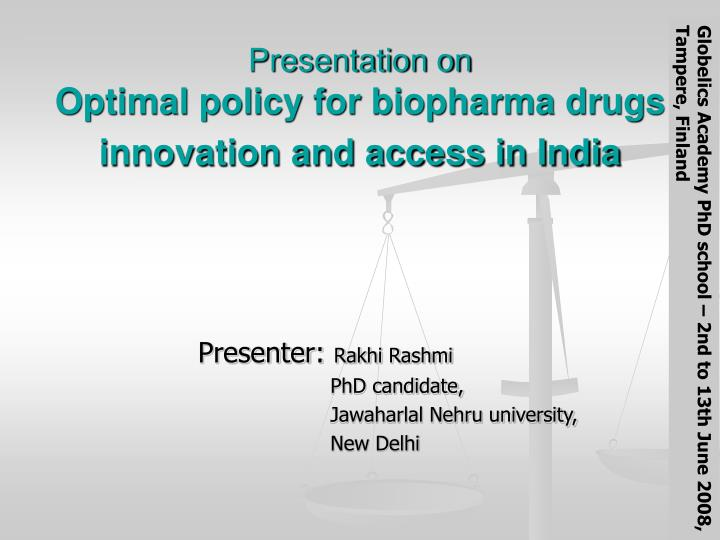 presentation on optimal policy for biopharma drugs innovation and access in india n.