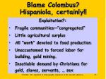 blame colombus hispaniola certainly45
