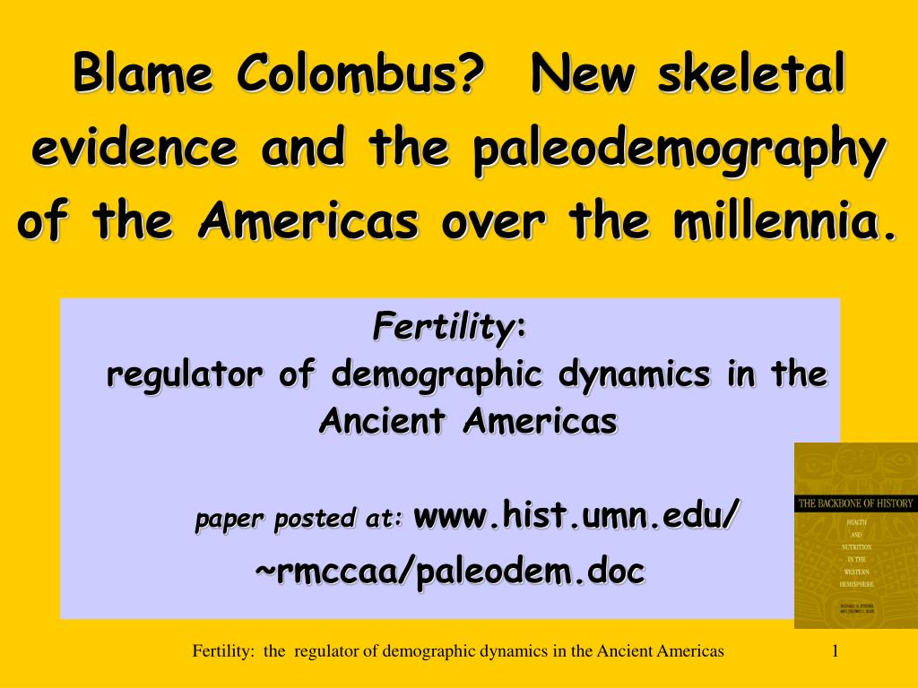 blame colombus new skeletal evidence and the paleodemography of the americas over the millennia l.