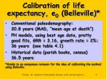calibration of life expectancy e 0 belleville
