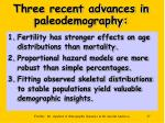 three recent advances in paleodemography