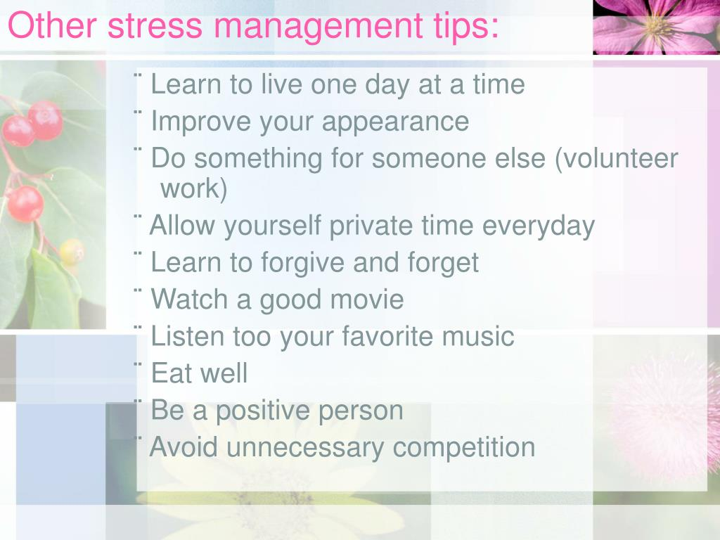 Other stress management tips: