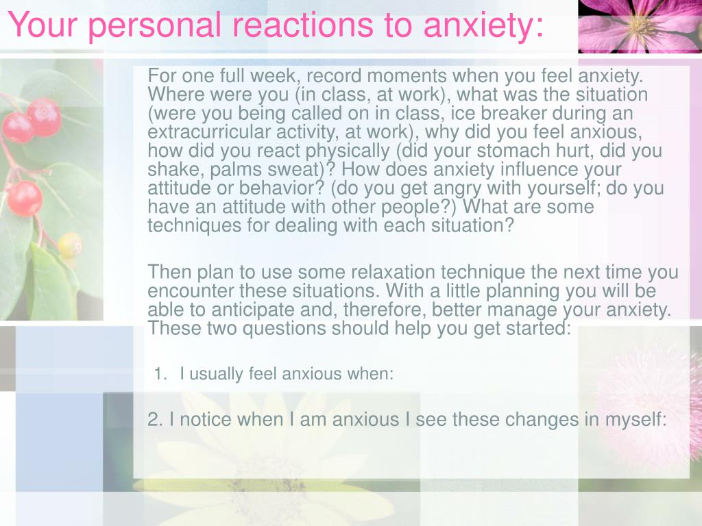 Your personal reactions to anxiety: