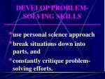 develop problem solving skills