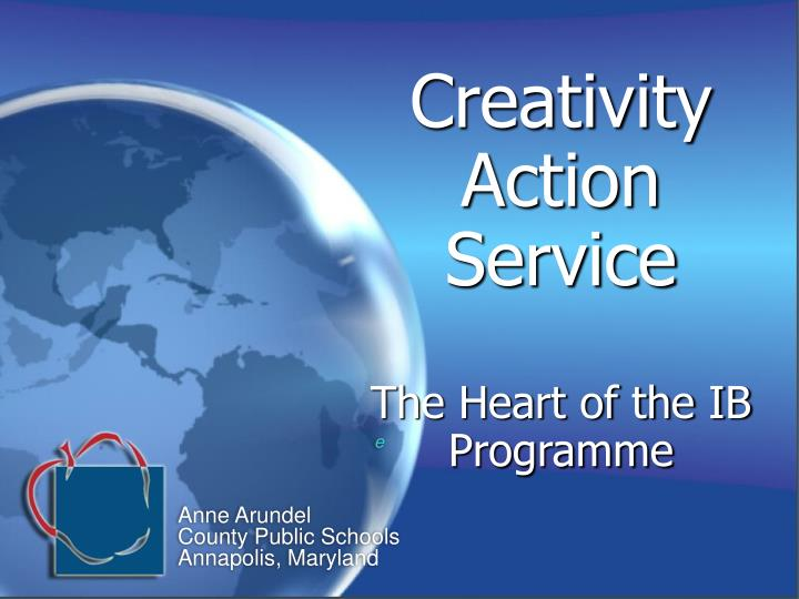 creativity action service the heart of the ib programme n.