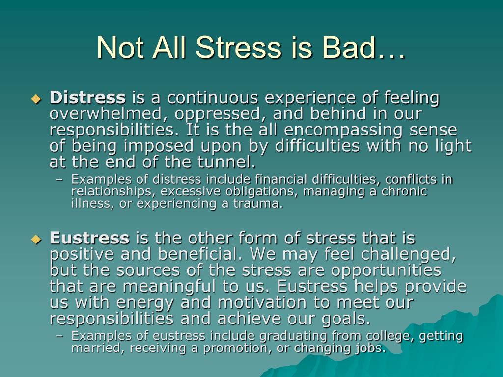 Not All Stress is Bad…