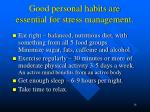 good personal habits are essential for stress management
