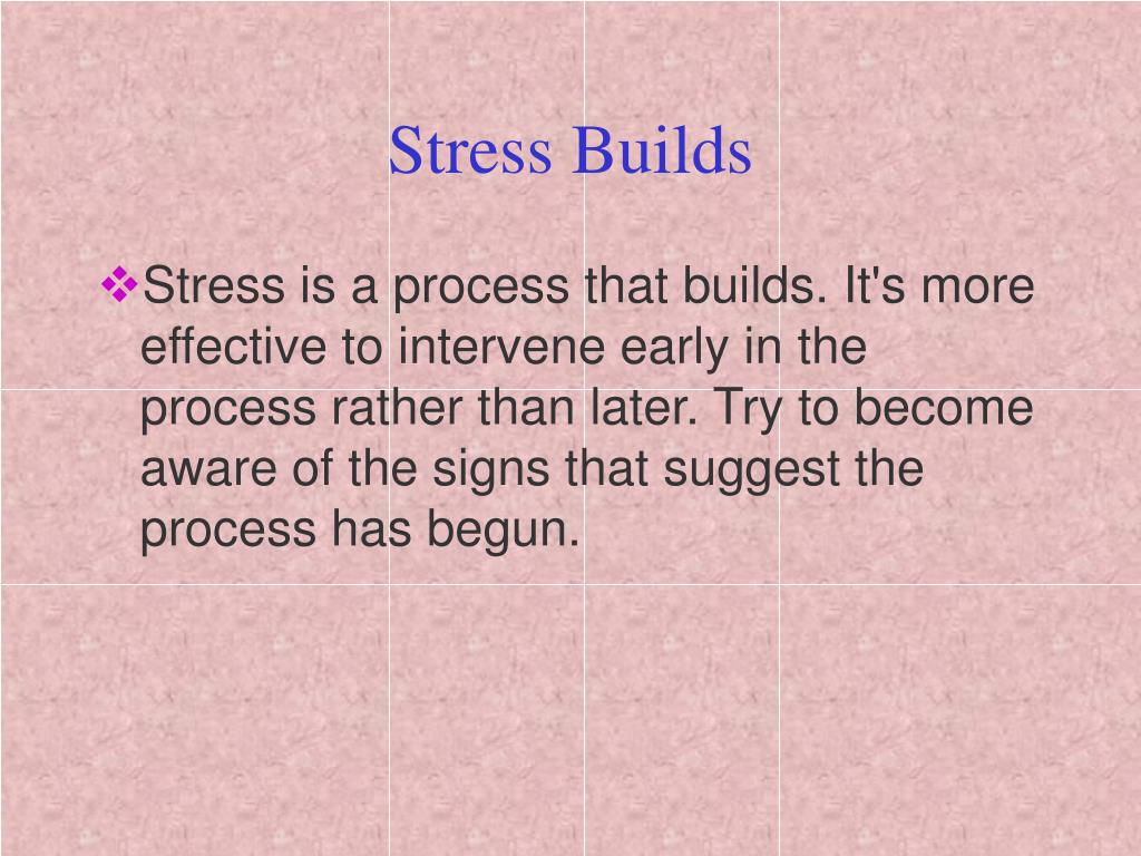 Stress Builds