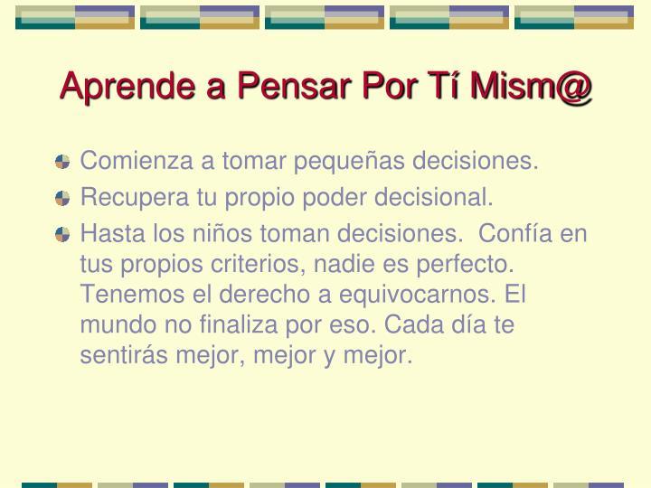 Aprende a Pensar Por Tí Mism@