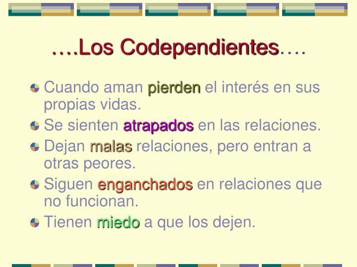 ….Los Codependientes
