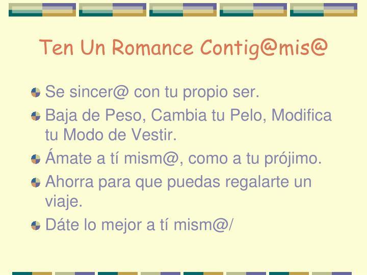 Ten Un Romance Contig@mis@
