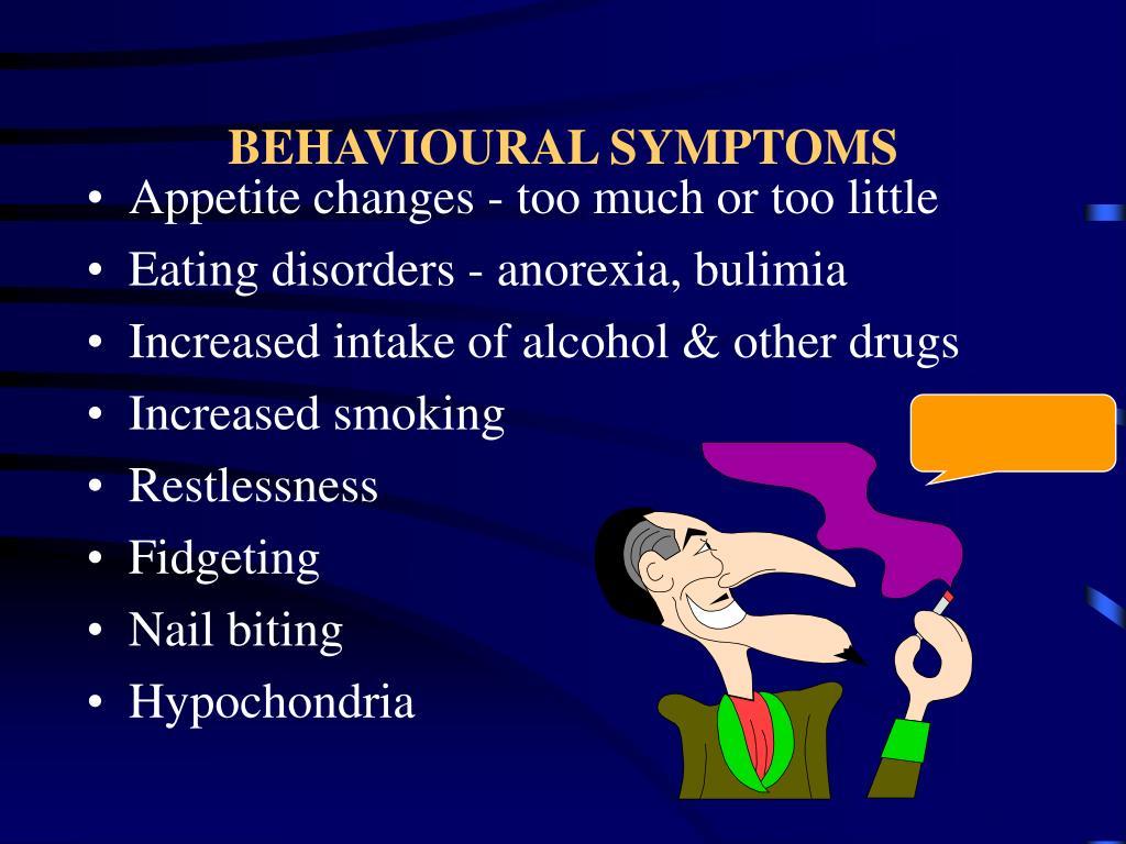 BEHAVIOURAL SYMPTOMS